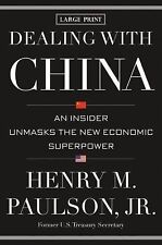 Dealing with China: An Insider Unmasks the New Economic Superpower, Paulson, Hen