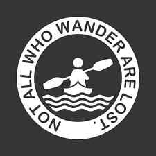 Not All Who Wander Are Lost Canoe Sticker River Stream Adventure Decal 2