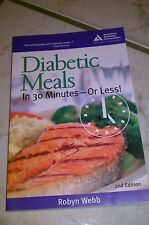 Diabetic Meals in 30 Minutes - Or Less! by Robyn Webb (2006, Paperback)