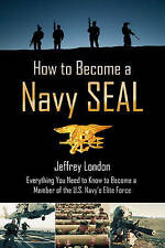 How to Become a Navy SEAL: Everything You Need to Know to Become a Member of the