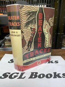 Beaten Tracks - J H MacCallum Scott - 1938 - HB