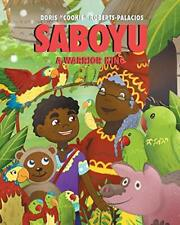 Saboyu: A Warrior King. Roberts-Palacios, Doris 9781635686050 Free Shipping.#