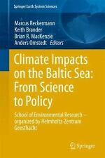 Climate Impacts on the Baltic Sea: from Science to Policy : School of...