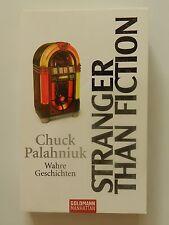 Chuck Palahniuk Stranger than fiction wahre Geschichten Goldmann Buch