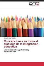 Concepciones en torno al discurso de la integración educativa (Spanish Edition)