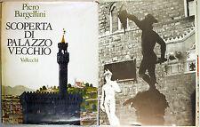 Bargellini SCOPERTA DI PALAZZO VECCHIO 1968 Vallecchi Firenze