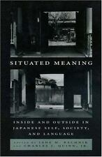 Situated Meaning: Inside and Outside in Japanese Self, Society, and Language by