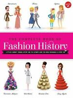 The Complete Book of Fashion History: A stylish journey through history and t...