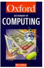 Dictionary of Computing (Oxford Paperback Reference) By Ian Pyle,Market House B