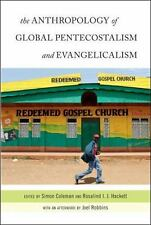 ANTHROPOLOGY OF GLOBAL PENTECOSTALISM AND EVANGELICALISM