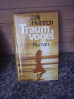 Traumvogel, ein Roman von Willi Heinrich