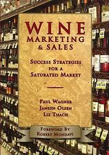 Wine Marketing and Sales: Success Strategies for a Saturated Market, Wagner, Pau