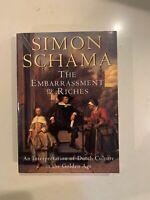 The Embarrassment of Riches : An Interpretation of Dutch Culture in the...