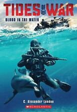 Tides of War: Blood in the Water 1 by C. Alexander London (2014, Paperback)