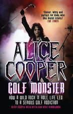 Alice Cooper: Golf Monster, Alice Cooper