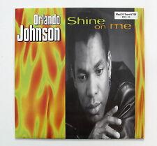 ORLANDO JOHNSON.........SHINE ON ME........... MAXI 33T
