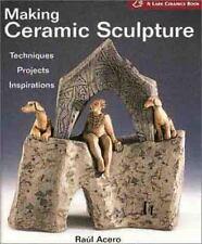 Making Ceramic Sculpture: Techniques  Projects  Inspirations ( A Lark Ceramics B