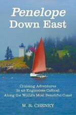 Penelope down East : Cruising Adventures in an Engineless Catboat along the...