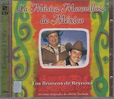 Los Broncos de Reynosa La Musica Maravillosa de Mexico 2CD New Nuevo Sealed