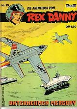Rex Danny Nr. 13 (1-2) schöner Zustand 1.Auflage BASTEI GbÜ = Buck Danny
