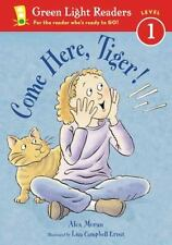 Green Light Readers Level 1: Come Here, Tiger! by Alex Moran (2003, Paperback)