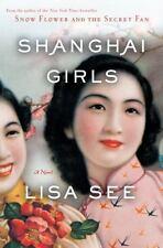 Shanghai Girls by Lisa See (2009, Hardcover)