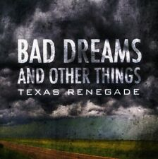 Texas Renegade : Bad Dreams & Other Things Country Cd