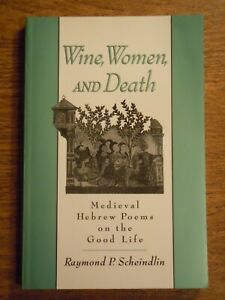 Raymond Scheindlin Wine, Women, & Song Medieval Hebrew Poems Oxford UP 1999 1st