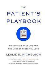 El Manual Del Paciente : Cómo Salvar Su Vida y la de Sus Seres Queridos by...