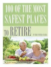 100 of the Most Safest Places to Retire in the United States by Alex Trost...