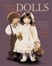 Classic Cloth Dolls: Beautiful Fabric Dolls and Clothes from the Vogue Patterns
