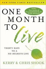 One Month to Live: Thirty Days to a No-Regrets Life, Shook, Chris, Shook, Kerry,