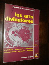 LES ARTS DIVINATOIRES - Papus 1976 - Chiromancie Astrologie Morpholigie...