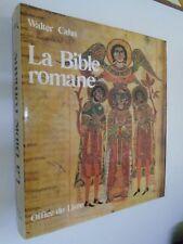 W.CAHN - LA BIBLE ROMANE CHEFS-D'OEUVRE DE L'ENLUMINURE- 1982- Office du Livre