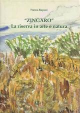 """""""Zingaro"""": la riserva in arte e natura. Presentazione di Franco Pedrotti. Saggi"""