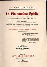 GABRIEL DELANNE. LE PHÉNOMÈNE SPIRITE. TÉMOIGNAGE DES SAVANTS.