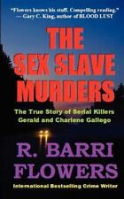 The Sex Slave Murders: The True Story Of Serial Killers Gerald & Charlene Gal...