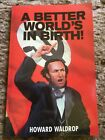 A BETTER WORLD'S IN BIRTH Howard Waldrop 1st ed 500 copy SIGNED/NUMBERED/LIMITED