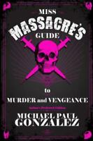 Miss Massacre's Guide to Murder and Vengeance - Author's Preferred Edition (Pape