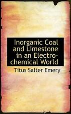 Inorganic Coal And Limestone In An Electro-Chemical World