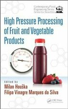 High Pressure Processing of Fruit and Vegetable Products 9781498739023