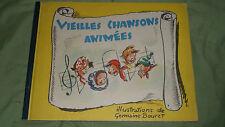 VIEILLES CHANSONS ANIMÉES - Illus de GERMAINE BOURET - trés rare - 1951 - B.E