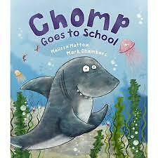 New - Chomp Goes to School by Melissa Mattox & Mark Chambers