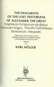 K. Muller. Fragments of Lost Historians of Alexander the Great.  [Greek, Latin]