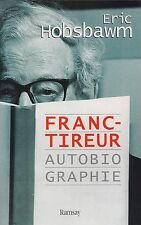 ERIC HOBSBAWN - FRANC-TIREUR AUTOBIOGRAPHIE - RAMSAY