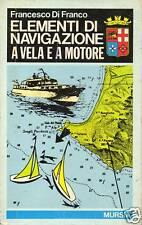 (DT) Elementi di navigazione a vela e a motore Di Franco  Mursia 1985