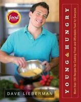 Young & Hungry: More Than 100 Recipes for Cooking Fresh and Affordable Food for