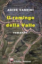 Il Ramingo della valle - romanzo di Agide Vandini