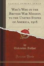 Who's Who in the British War Mission to the United States of America, 1918 (Clas