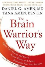 The Brain Warrior's Way : Ignite Your Energy and Focus by Amen, Daniel (Paperbk)